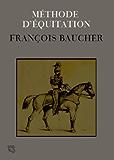 Méthode d'équitation (annoté et illustré) (French Edition)