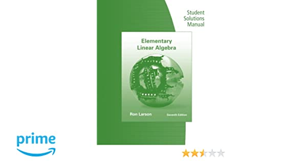 student solutions manual for larson falvo s elementary linear rh amazon com