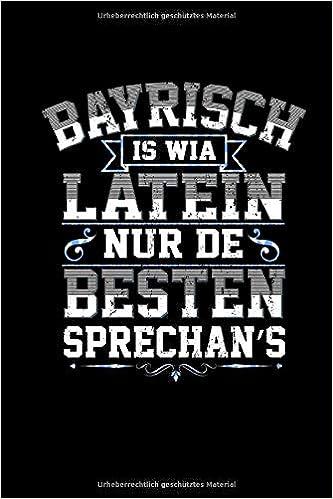 Bayrisch Is Wia Latein Nur De Besten Sprechans Kalender