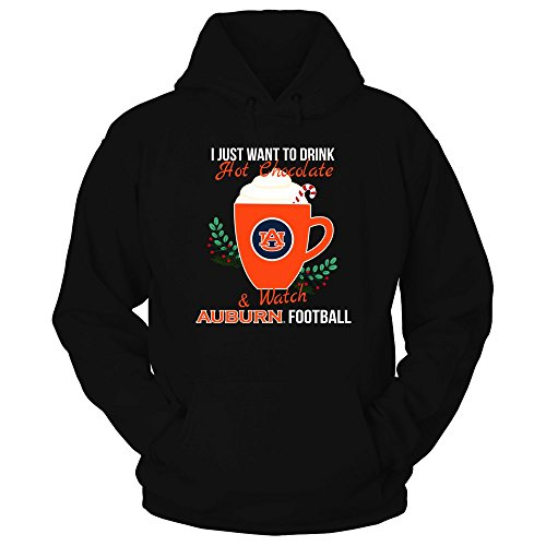 FanPrint Auburn Tigers Hoodie - I Just Want to Drink and Watch Football - Hoodie/Black / 3XL