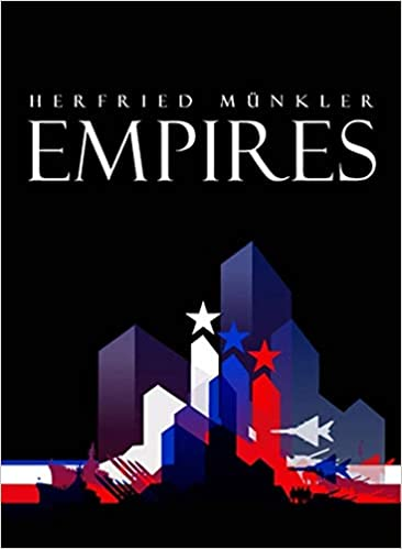 95a354b4e8c Empires: The Logic of World Domination from Ancient Rome to the ...