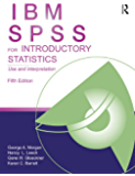 IBM SPSS for Introductory Statistics: Use and Interpretation, Fifth Edition