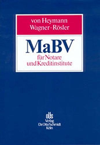 MaBV für Notare und Kreditinstitute: Handbuch der Makler- und Bauträgerverordnung Gebundenes Buch – 1. Juni 2000 Eckehardt von Heymann Klaus R Wagner Patrick Rösler Schmidt