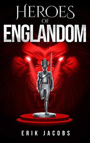 Heroes of Englandom by Erik Jacobs