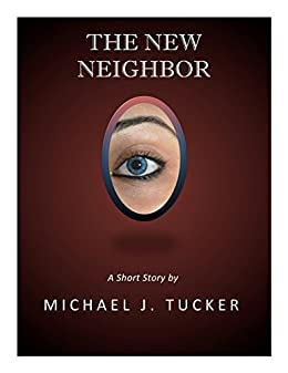 The New Neighbor by [Tucker, Michael J.]