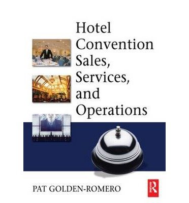 Read Online [(Hotel Convention Sales Services and Operations )] [Author: Pat Golden-Romero] [May-2007] ebook