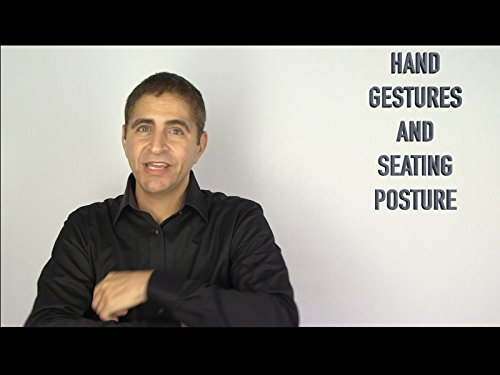Hand Gestures, Seating Posture and When to Stand ()