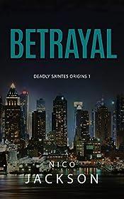 Betrayal (Deadly Saintes Origins Book 1)