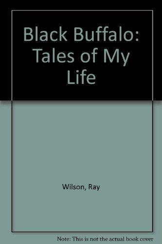 Black Buffalo: Tales of My Life