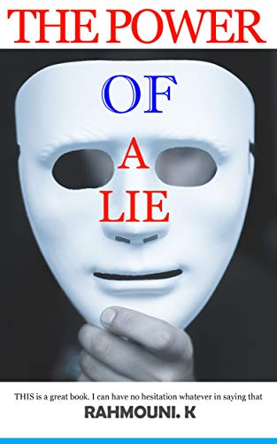 The Power of a Lie: Rarely in reading a modern novel have I felt so strong a sense of reality and so deep an impression of motive.