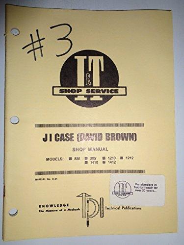 I&t Shop Manual Case (Case David Brown 885 995 1210 1212 1410 1412 Tractor I&T Service Repair Shop Manual C-31)