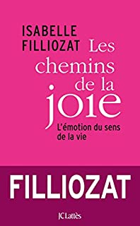 Les chemins de la joie : l'émotion du sens de la vie
