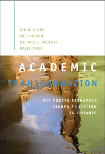 [Ebook] Academic Transformation: The Forces Reshaping Higher Education in Ontario (Queen's Policy Studies Se EPUB