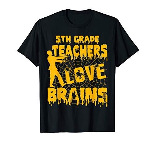 5th Grade Teachers Love Brains Shirt Halloween Zombie Gifts T-Shirt