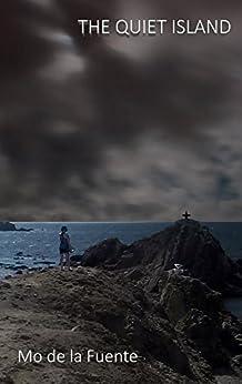 The Quiet Island by [de la Fuente, Mo]
