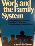 Work and the Family System, Chaya S. Piotrkowski, 0029253403