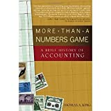 img - for More Than a Numbers Game: A Brief History of Accounting (Wiley Finance) [Hardcover] [2006] 1 Ed. Thomas A. King book / textbook / text book