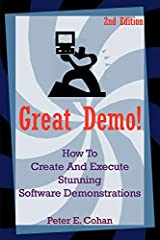 Great Demo! provides sales and presales staff with a method to dramatically increase their success in closing business through substantially improved software demonstrations. It draws upon the experiences of thousands of demonstrations, both ...