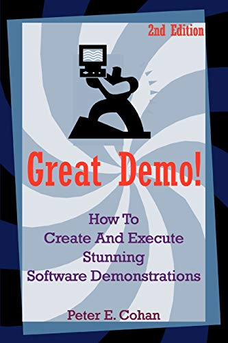 Great Demo!: How To Create And Execute Stunning Software - Great Software