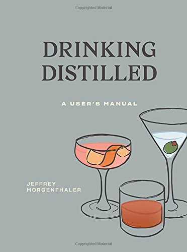 Drinking Distilled: A User's Manual