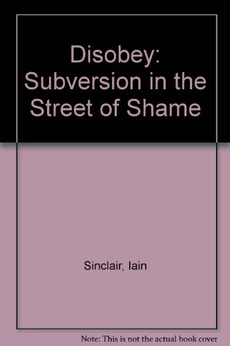 Disobey: Subversion in the Street of Shame