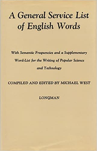 A General Service List Of English Words, With Semantic Frequencies And A  Supplementary Word List For The Writing Of Popular Science And Technology:  ...
