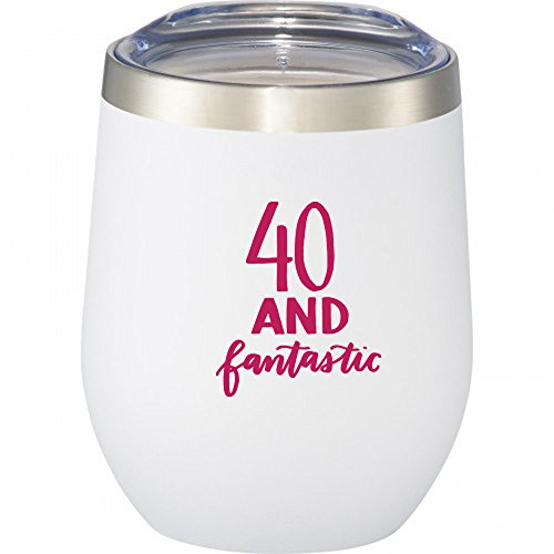 (40 and Fantastic | 12 oz Stainless Steel Stemless Wine Glass Tumbler with Lid | 40th Birthday Gift | Christmas)