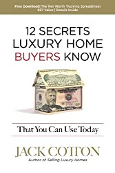12 Secrets Luxury Home Buyers Know That You Can Use Today