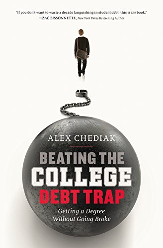 Beating the College Debt Trap: Getting a Degree without Going Broke (Best Jobs Without College Education)