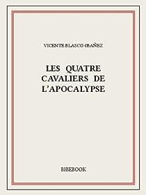 Les quatre cavaliers de l'apocalypse par Blasco Ibáñez