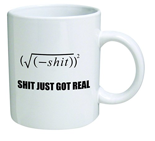 Funny Mug - Shit Just Got Real, Math Equation- 11 OZ Coffee Mugs - Funny Inspirational and Sarcasm - by