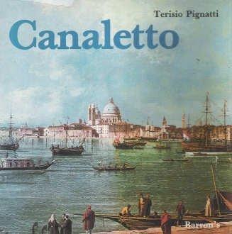 Canaletto Copertina flessibile – Illustrato, gen 1981 Terisio Pignatti M. Baca U.S. 0812021584