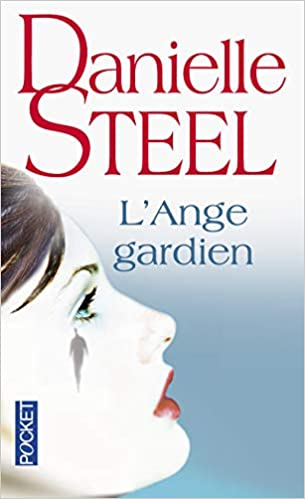 L Ange Gardien Danielle Steel 9782266206815 Amazon Com Books