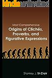 Most Comprehensive Origins of Clichés, Proverbs, and Figurative Expressions