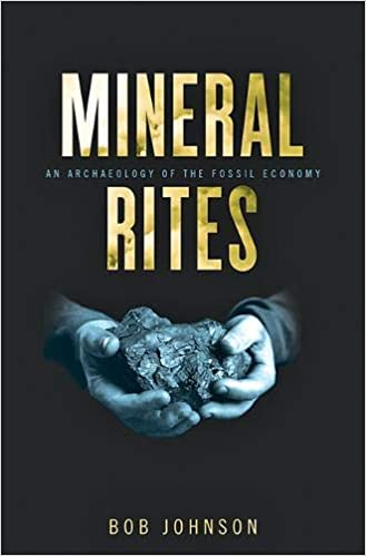 Mineral Rites An Archaeology of the Fossil Economy