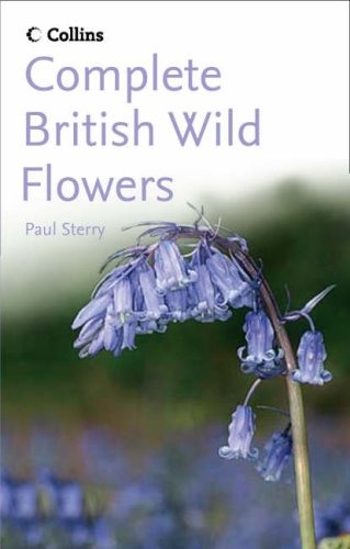 Complete British Wild Flowers (Collins Complete Photo Guides)