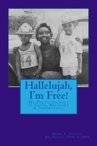 - Hallelujah, I'm Free!: My Poetic Journey from Addiction to Recovery