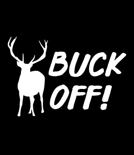 Buck Off Vinyl Decal Sticker | Cars Trucks Vans Walls Laptops Cups | White | 5.5 X 3.7 Inch | KCD1736 -