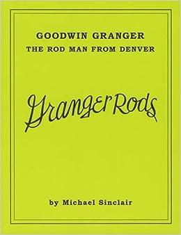 Book Goodwin Granger: The Rod Man From Denver