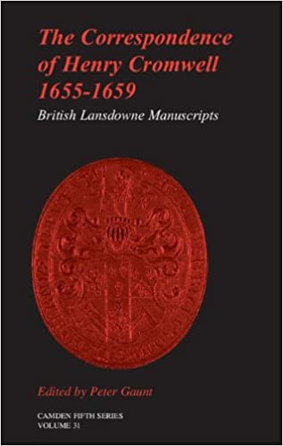 Book The Correspondence of Henry Cromwell, 1655-1659: British Library Lansdowne Manuscripts (Camden Fifth Series)