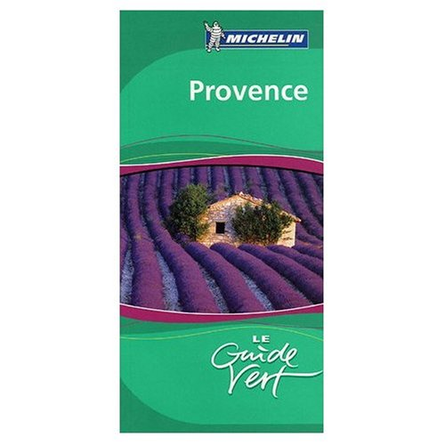 Michelin Green Sightseeing Guide to Provence (France) French language edition (French Edition) (Michelin Green Guide To Provence)