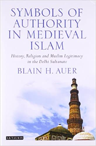 Buy Symbols Of Authority In Medieval Islam History Religion And