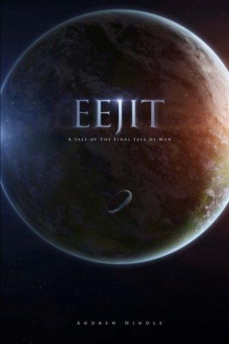 Download Eejit: A Tale of the Final Fall of Man (Volume 1) pdf epub
