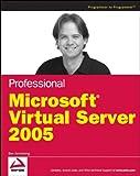 Professional Microsoft Virtual Server 2005, Ben Armstrong, 0470109173