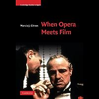 When Opera Meets Film (Cambridge Studies in Opera) book cover