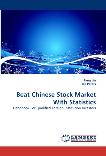 Beat Chinese Stock Market With Statistics: Handbook For Qualified Foreign Institution Investors
