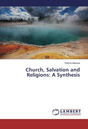 Read Online Church, Salvation and Religions: A Synthesis pdf epub