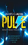 Pulse: a YA science fiction adventure (Indigo Trials Trilogy Book 1)