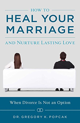 book cover - How to Heal Your Marriage and Nurture Lasting Love - Greg Popcak