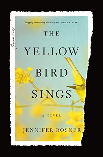 The Yellow Bird Sings: A Novel by [Rosner, Jennifer]